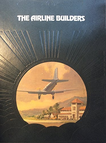 The Airline Builders (The Epic of flight) by Oliver E. Allen (1981-01-01)