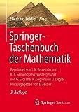 Springer-Taschenbuch der Mathematik: Begründet von I.N. Bronstein und K.A. Semendjaew Weitergeführt von G. Grosche, V. Ziegler und D. Ziegler Herausgegeben ... und D. Ziegler Herausgegeben von E. Zeidler