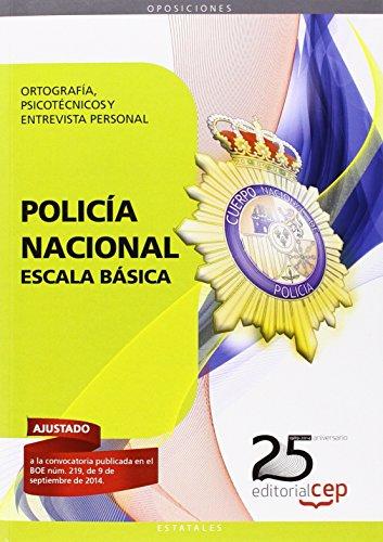 Policía Nacional Escala Básica. Ortografía, Psicotécnicos y Entrevista Personal par Juan Molina Hernández, Antonio Barranco Martos Eugenia Hernández Marín