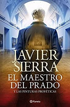 El maestro del Prado: y las pinturas proféticas (Volumen independiente)