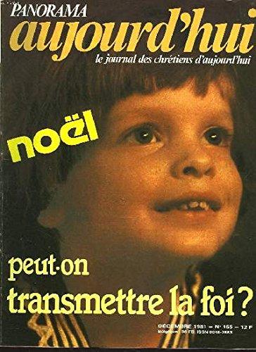PANORAMA AUJOURD'HUI, LE JOURNAL DES CHRETIENS D'AUJOURD'HUI. N° 147, MARS 1981. POUR UN MONDE NOUVEAU : L'EUCHARISTIE / POLOGNE: LE NOEUS GORDIEN /LA GENETIQUE AU MICROSCOPE /CONVERSATION AVEC PAUL LOMBARD / ...