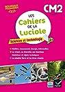 Les cahiers de la Luciole - Sciences CM2 Éd. 2017 par Blondel