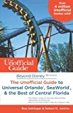 Unofficial Guide Beyond Disney: Universal Orlando, Sea World & the Best of Central Florida 8th edition