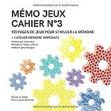 MÉMO JEUX - Cahier N°3: 100 pages de jeux pour stimuler la mémoire + 1 atelier mémoire immédiate...