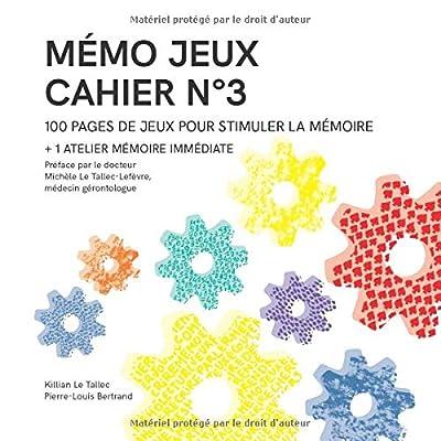 MÉMO JEUX - Cahier N°3: 100 pages de jeux pour stimuler la mémoire + 1 atelier mémoire immédiate
