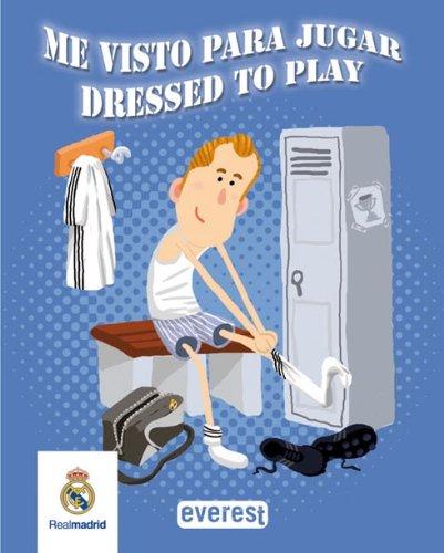 Real Madrid. Me visto para jugar/Dressed to play (Real Madrid/Libros de baño) por Equipo Everest