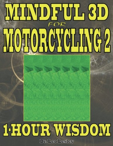 Mindful 3D for Motorcycling 2: 1-Hour Wisdom Volume 2 por Dr. Leo Lesley