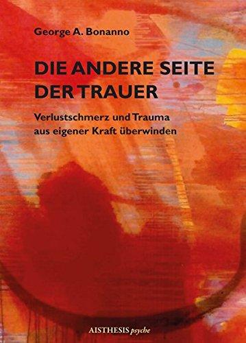 Trauer: Verlustschmerz und Trauma aus eigener Kraft überwinden (Edition sirius) ()