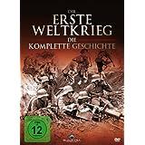 Der erste Weltkrieg - Die komplette Geschichte