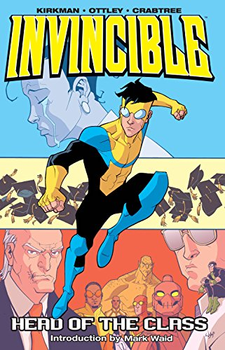 Invincible Volume 4: Head Of The Class: Head of the Class v. 4