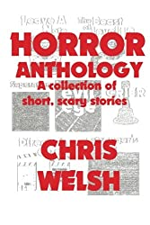 Horror Anthology: A collection of short, scary stories