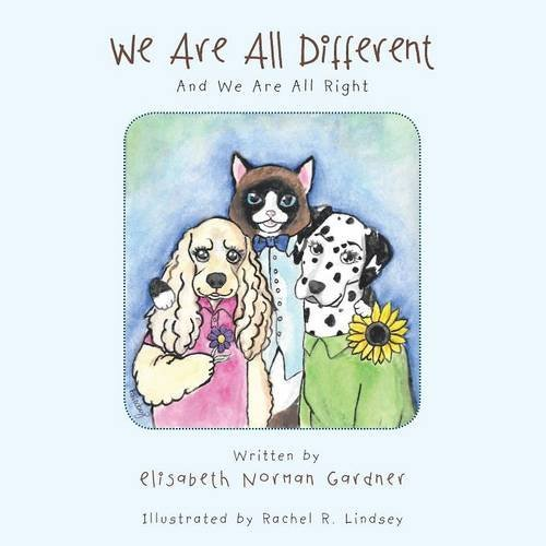 We Are All Different: And We Are All Right by Elisabeth Norman Gardner (2015-04-23)
