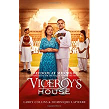 Freedom at Midnight. Film Tie-In: Inspiration for the Major Motion Picture Viceroy's House