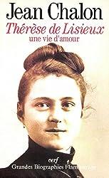 Thérèse de Lisieux: Une vie d'amour