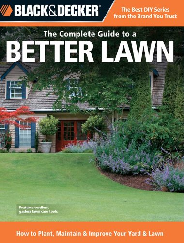 Black & Decker The Complete Guide to a Better Lawn (Black & Decker Complete Guide) (Pflege Decker)