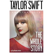 Taylor Swift: The Whole Story by Chas Newkey-Burden (2014-01-30)