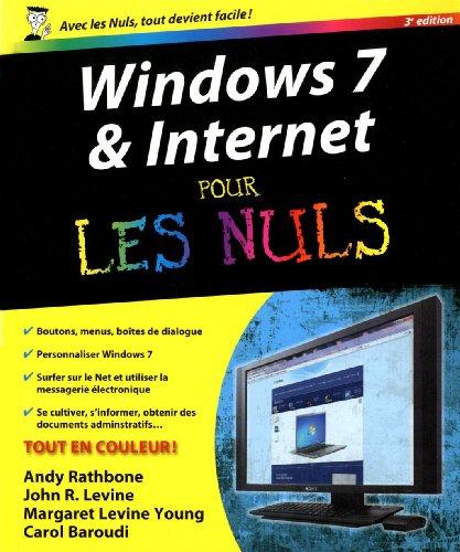 Windows 7 et Internet, 3e Pour les nuls par John R. LEVINE