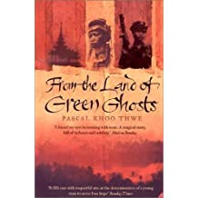 From The Land of Green Ghosts: A Burmese Odyssey by Khoo Thwe, Pascal New edition (2003)