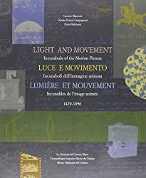 Light and Movement: Incunabula of the Motion Picture, 1420-1896
