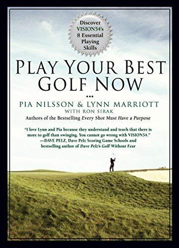 Play Your Best Golf Now: Discover VISION54's 8 Essential Playing Skills by Lynn Marriott (2011-04-28) par Lynn Marriott; Pia Nilsson;