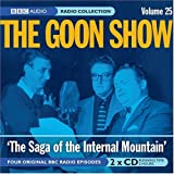 The Goon Show: Volume 25: The Saga Of The Internal Mountain (BBC Radio Collection)