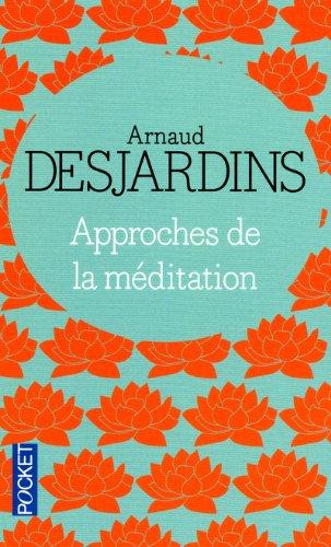 Approches de la méditation par Arnaud DESJARDINS
