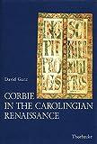 Corbie in the Carolingian Renaissance (Francia, Beihefte 20) (Beihefte der Francia, Band 20) - David Ganz