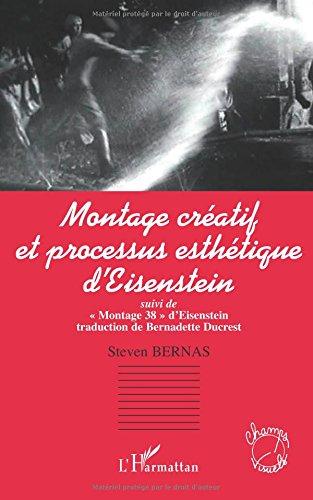 Montage créatif et processus esthétique d'Eisenstein: Suivi de Montage 38