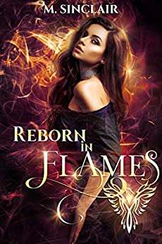 Reborn In Flames (English Edition) van [Sinclair, M.]