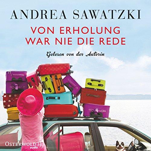 Buchseite und Rezensionen zu 'Von Erholung war nie die Rede' von Andrea Sawatzki