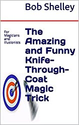 The Amazing and Funny Knife-Through-Coat Magic Trick: for Magicians and Illusionists