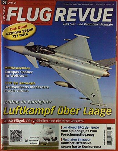 FLUGREVUE. Das Luft- und Raumfahrt-Magazin Mai 2012. INHALT: Luftkampf über Laage, Militärsatelliten, 777F bei AeroLogic etc. (Luft Über Motor)