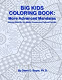Big Kids Coloring Book: More Advanced Mandalas: (Double-sided Pages for Crayons and Color Pencils) (Big Kids Coloring Books)