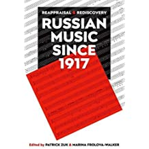 Russian Music Since 1917: New Understandings (Proceedings of the British Academy)