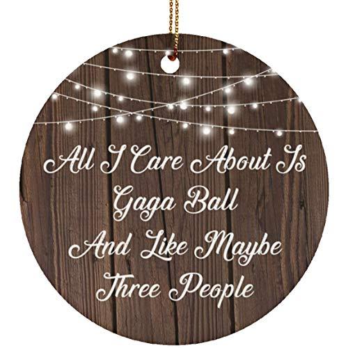 Designsify All I Care About is Gaga Ball & 3 People - Ceramic Circle Ornament, Keramik Ornament Weihnachten Weihnachtsbaumschmuck, Geschenk für Geburtstag, Weihnachten