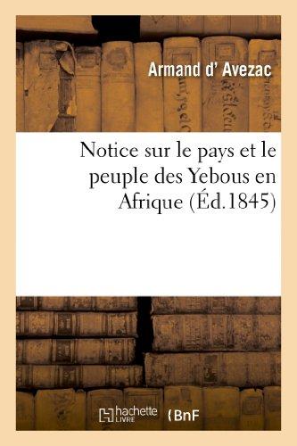 Notice sur le pays et le peuple des Yebo...