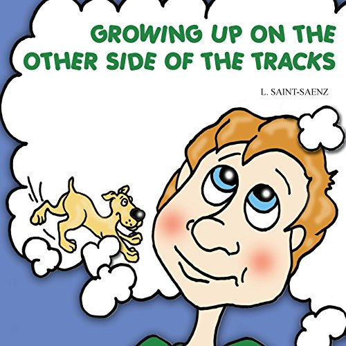 GROWING UP ON THE OTHER SIDE OF THE TRACKS