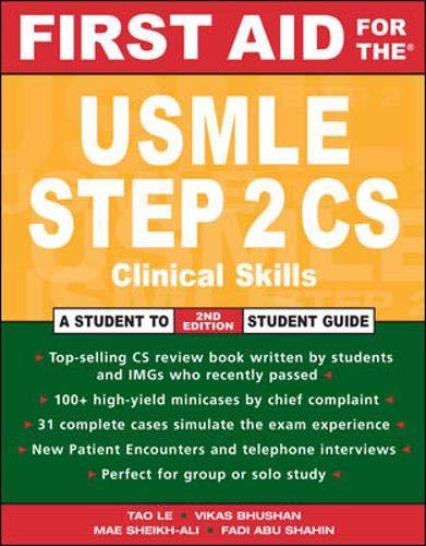 First Aid for the USMLE Step 2 CS: Clinical Skills Exam (First Aid for the USMLE Step 2: Clinical Skills)