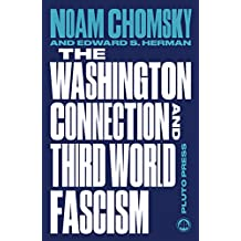 The Washington Connection and Third World Fascism: The Political Economy of Human Rights: Volume I (Chomsky Perspectives)