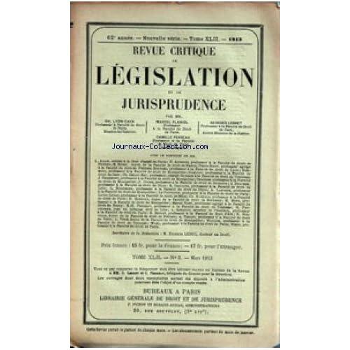 REVUE CRITIQUE DE LEGISLATION ET DE JURISPRUDENCE [No 3] du 01/03/1913 - CH. LYON-CAEN- PROFESSEUR - M. PLANIOL - PROFESSEUR - G. LEBRET - PROFESSEUR - C. PERREAU - PROFESSEUR - ETIENE LEDUC - DOCTEUR EN DROIT.