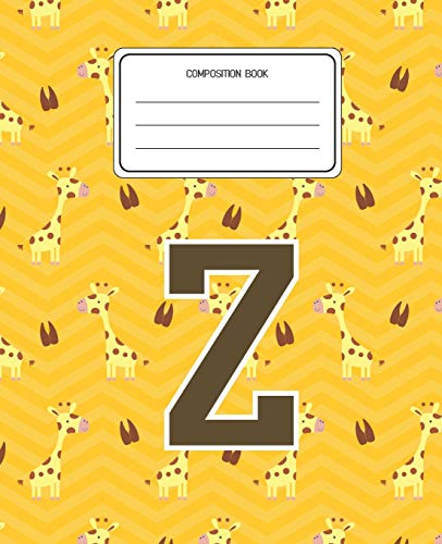 Composition Book Z: Giraffe Animal Pattern Composition Book Letter Z Personalized Lined Wide Rule Notebook for Boys Kids Back to School Preschool Kindergarten and Elementary Grades K-2 (Print Giraffe Letters)