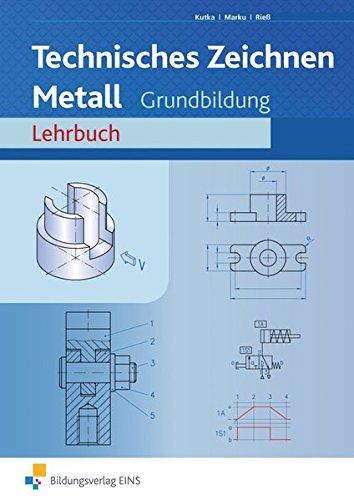 Technisches Zeichnen / Fachzeichnen / Ausgabe für Metallberufe: Fachzeichnen Metall, Lehrbuch