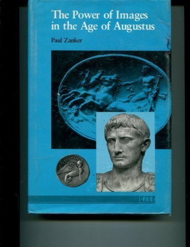 The Power of Images in the Age of Augustus (Thomas Spencer Jerome Lectures) by Paul Zanker (1989-02-15)