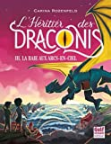 Telecharger Livres L Heritier des Draconis tome 3 La Baie aux arcs en ciel 3 (PDF,EPUB,MOBI) gratuits en Francaise