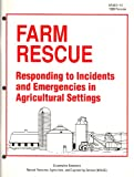 Image de Farm Rescue: Responding to Incidents and Emergencies in Agricultural Settings (Nraes (Series), 10.)
