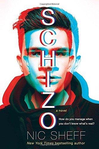 Schizo: A novel by Nic Sheff (2015-09-08)