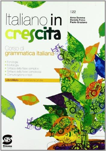 Italiano in crescita. Corso di grammatica italiana. Per la Scuola media