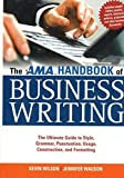The AMA Handbook of Business Writing: The Ultimate Guide to Style, Grammar, Usage, Punctuation, Construction, and Formatting