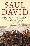Victoria's Wars: The Rise of Empire