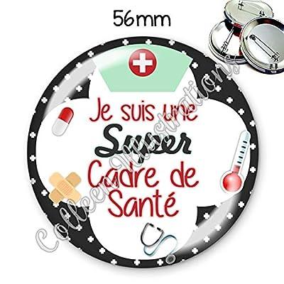 Badge 56mm Super cadre de santé idée cadeau anniversaire noël collègue amie famille